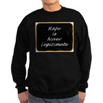 Rape is never legitimate Sweatshirt (dark)