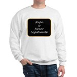 Rape is never legitimate Sweatshirt