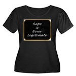 Rape is never legitimate Women's Plus Size Scoop N