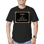 Rape is never legitimate Men's Fitted T-Shirt (dar