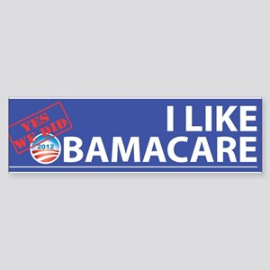 I Like ObamaCare! Yes We Did! Sticker (Bumper)