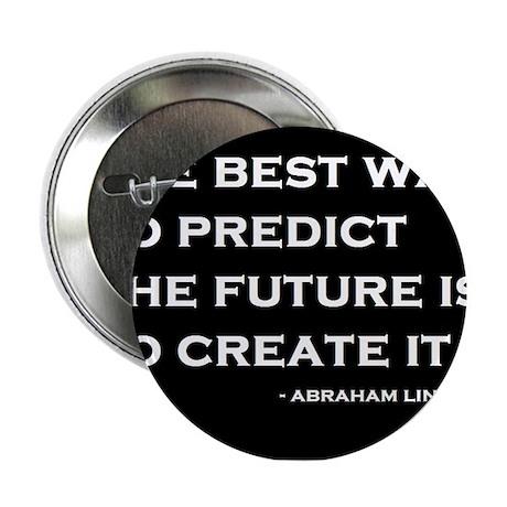 """Abraham Lincoln Quote 2.25"""" Button"""
