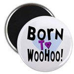 WooHoo! Magnet