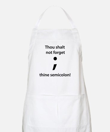 Thou shalt not forget thine semicolon! Apron