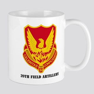 DUI - 39th Field Artillery with Text Mug