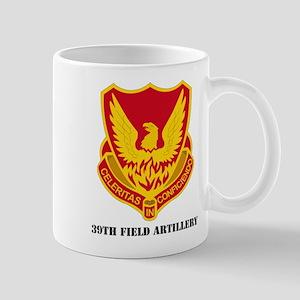 DUI - 39th Field Artillery with Text Mug