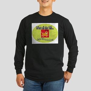 When all else fails Long Sleeve Dark T-Shirt