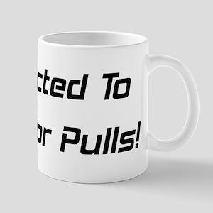 Addicted To Tractor Pulls Mug