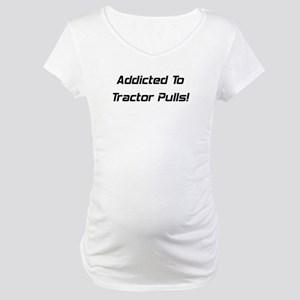 Addicted To Tractor Pulls Maternity T-Shirt