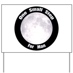 One Small Step For Man Yard Sign