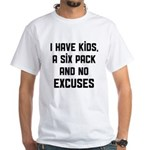 Kids and no excuses White T-Shirt