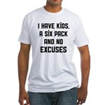 Kids and no excuses Fitted T-Shirt
