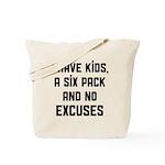 Kids and no excuses Tote Bag