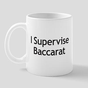 I Supervise Baccarat Mug
