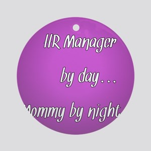 HR Manager by day Mommy by night Ornament (Round)