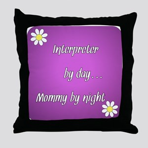 Interpreter by day Mommy by night Throw Pillow