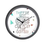 Theyre not artists Wall Clock