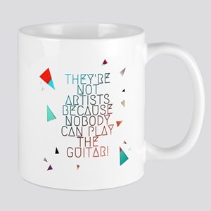 Theyre not artists Mug