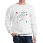 Theyre not artists Sweatshirt