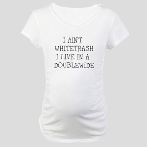 trailertrash Maternity T-Shirt