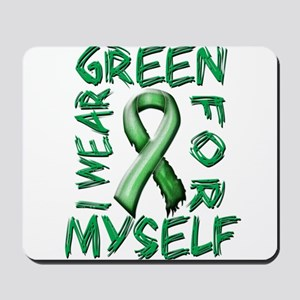 I Wear Green for Myself Mousepad