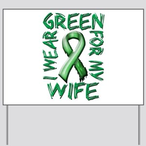 I Wear Green for my Wife Yard Sign