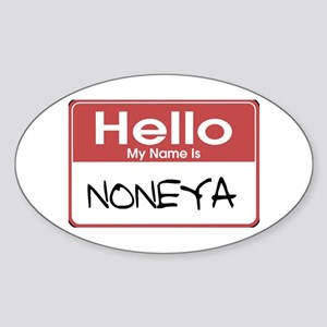 Hello My Name Is Noneya Oval Sticker
