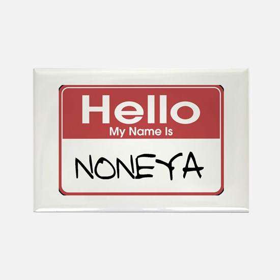 Hello My Name Is Noneya Rectangle Magnet