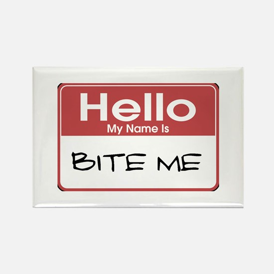 Hello My Name Is Bite Me Rectangle Magnet