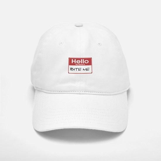 Hello My Name Is Bite Me Baseball Baseball Cap