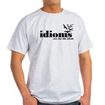 Idioms Are For The Birds Light T-Shirt