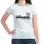 Idioms Are For The Birds Jr. Ringer T-Shirt