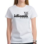 Idioms Are For The Birds Women's T-Shirt