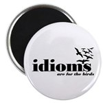 """Idioms Are For The Birds 2.25"""" Magnet (10 pac"""