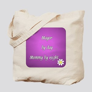 Mayor by day Mommy by night Tote Bag