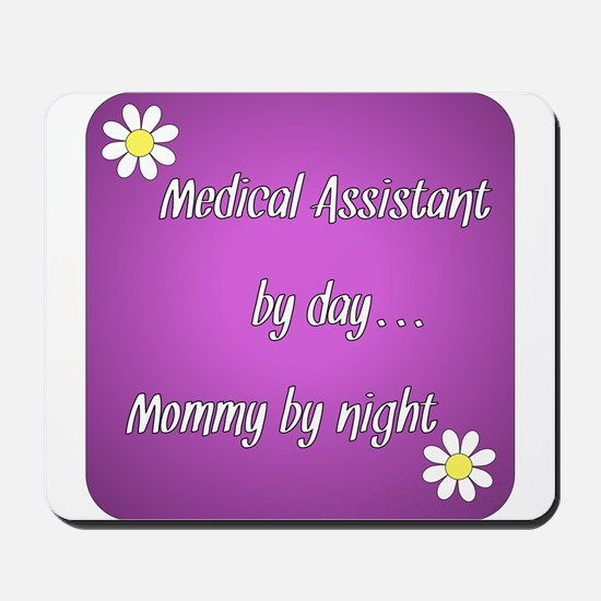 Medical Assistant by day Mommy by night Mousepad