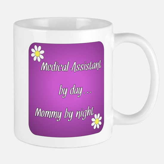 Medical Assistant by day Mommy by night Mug