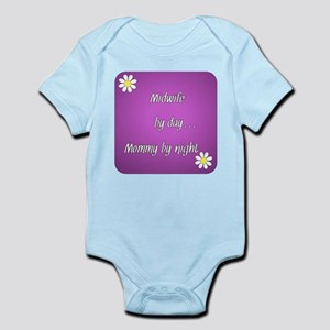 Midwife by day Mommy by night Infant Bodysuit