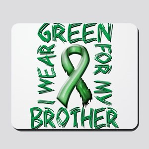 I Wear Green for my Brother Mousepad