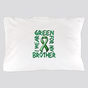 I Wear Green for my Brother Pillow Case