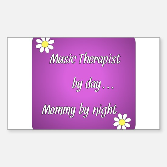 Music Therapist by day Mommy by night Decal