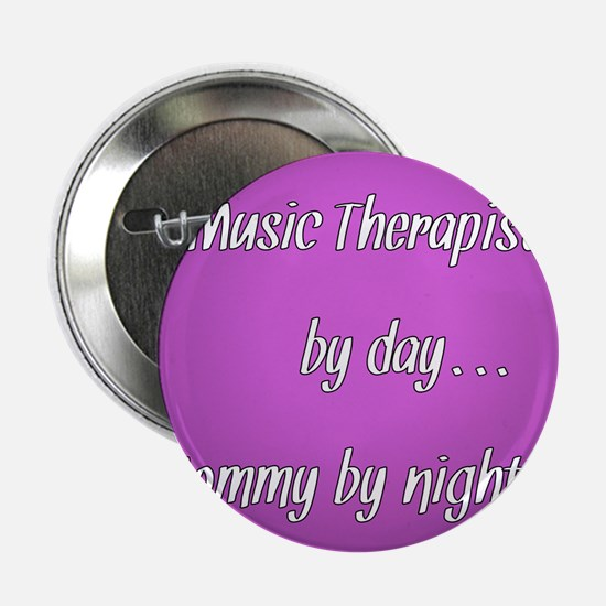 "Music Therapist by day Mommy by night 2.25"" Button"