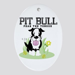 Pit Bull Fear the Tongue Ornament (Oval)