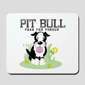 Pit Bull Fear the Tongue Mousepad