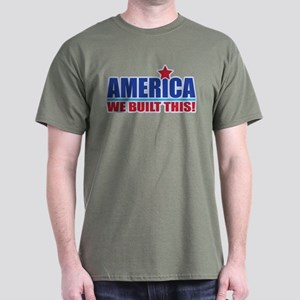 AMERICA WE BUILT THIS! Dark T-Shirt