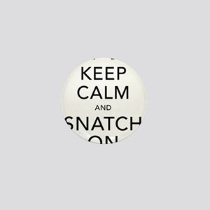 Keep Calm and Snatch On Black Mini Button