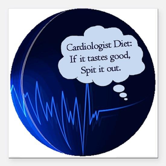 "CardiologistBlahDiet.png Square Car Magnet 3"" x 3"""