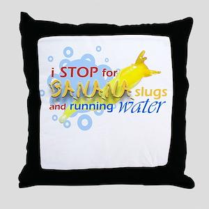 I Stop for Banana Slugs T-Shirt Throw Pillow