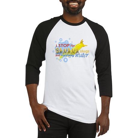 I Stop for Banana Slugs T-Shirt Baseball Jersey