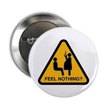 """Feel nothing? 2.25"""" Button"""